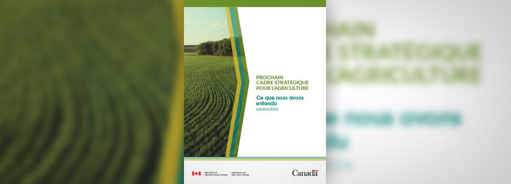 Rapport « Ce que nous avons entendu » d'Agriculture et Agroalimentaire Canada. Photo : CCH